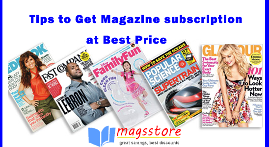 Tips to get Magazine subscription at Best price online