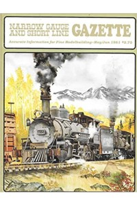 Narrow Gauge And Short Line Gazette Magazine