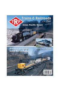 Trains & Railroads Of The Past Magazine